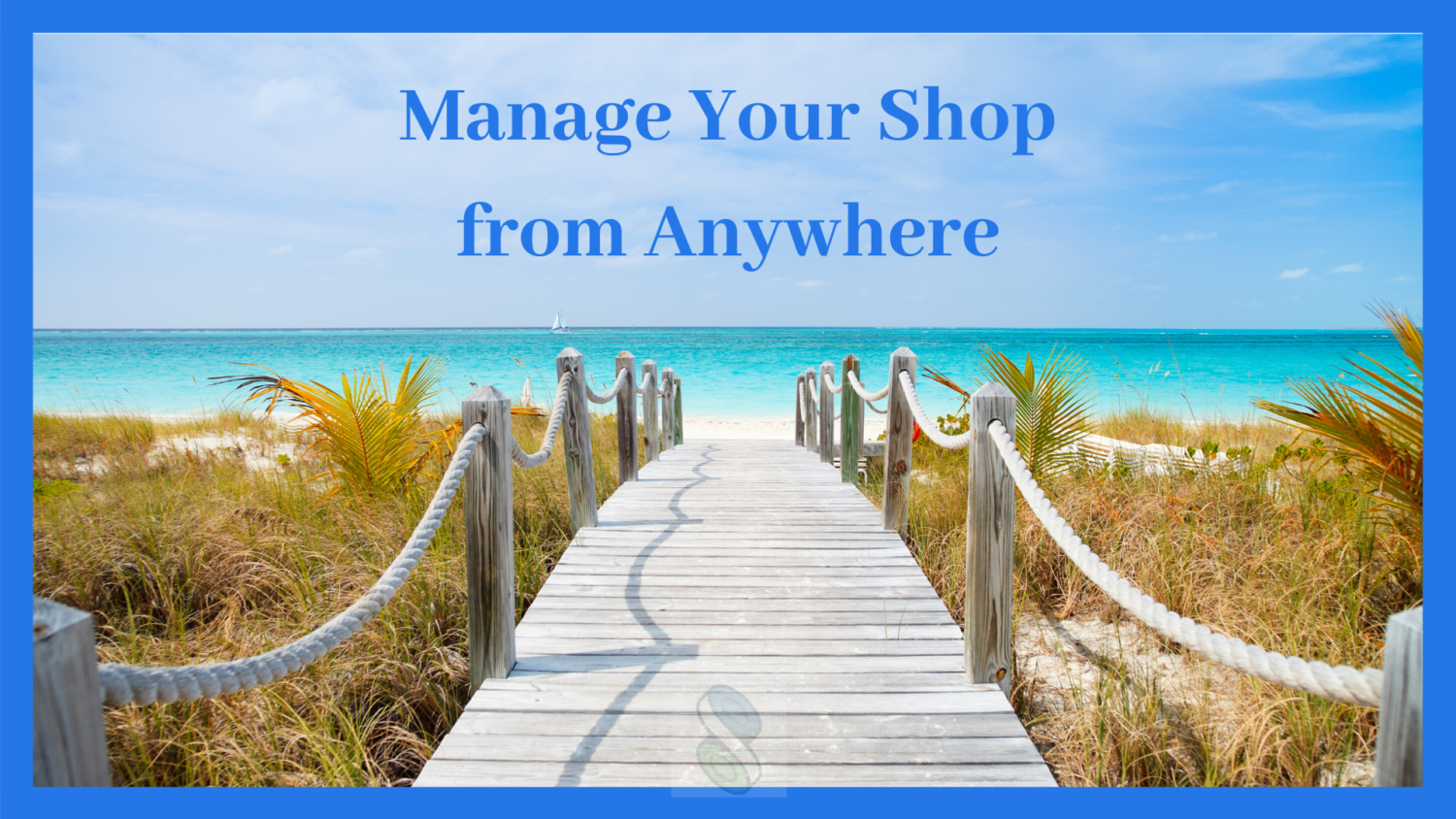 manage your custom business from anywhere
